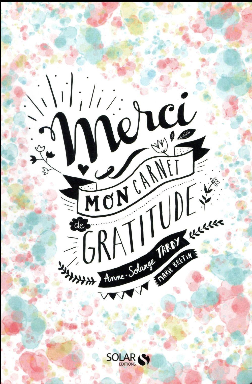 Merci ; mon carnet de gratitude