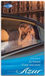 Vente Livre Numérique : Le frisson d'une rencontre  - Kate Hardy