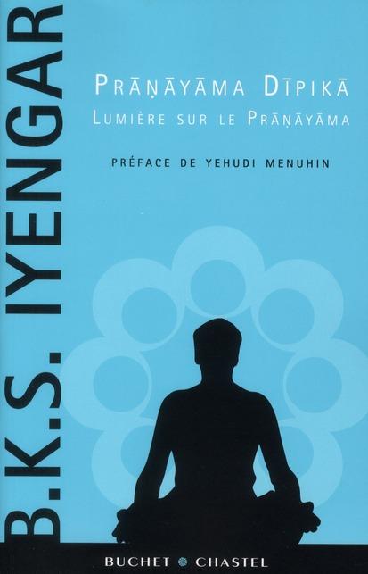Pranayama Dipika ; Lumiere Sur Le Pranayama