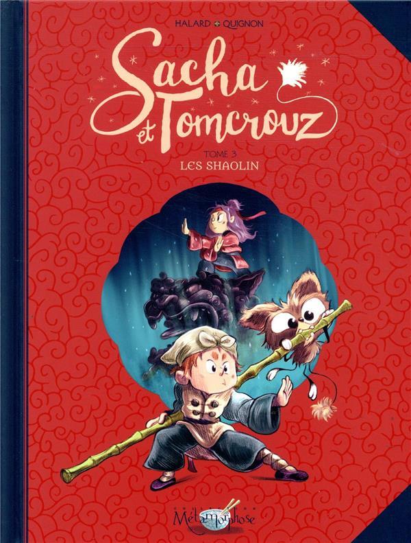 Sacha et Tomcrouz T.3 ; les shaolin