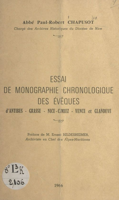 Essai de monographie chronologique des évêques d'Antibes, Grasse, Nice, Cimiez, Vence et Glandèves  - Paul-Robert Chapusot
