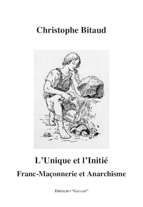 L'unique et l'initié ; franc-maçonnerie et anarchisme