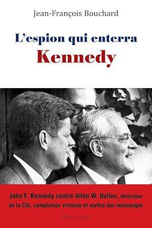 L'espion qui enterra Kennedy