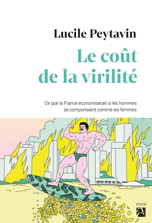 Le coût de la virilité ; ce que la France économiserait si les hommes se comportaient comme les femmes
