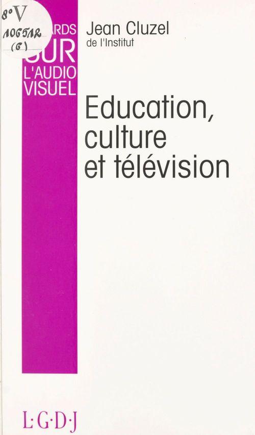Regards sur l'audiovisuel (6) : Éducation, culture et télévision