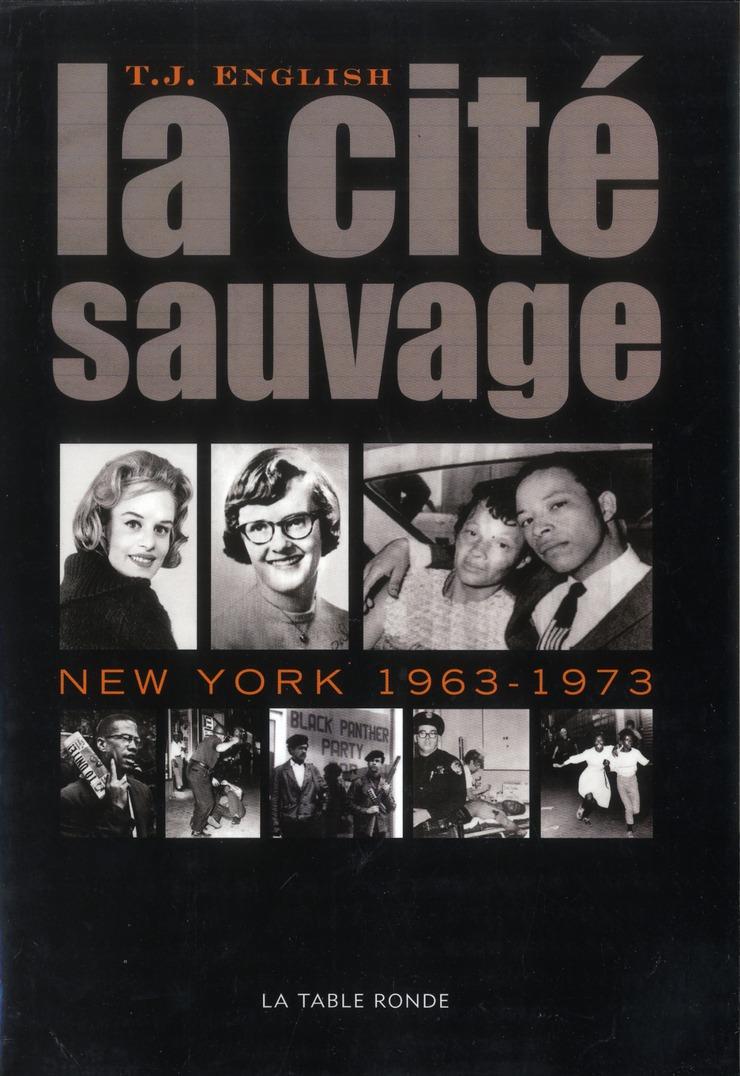 La cité sauvage ; New York 1963-1973