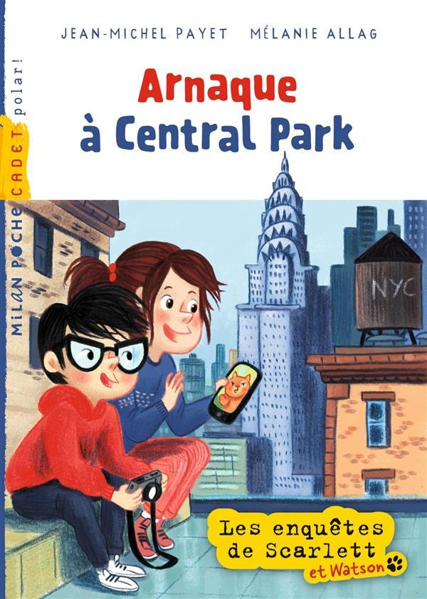 Les enquêtes de Scarlett et Watson T.9 ; arnaque à Central Park