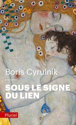 Vente Livre Numérique : Sous le signe du lien  - Boris Cyrulnik