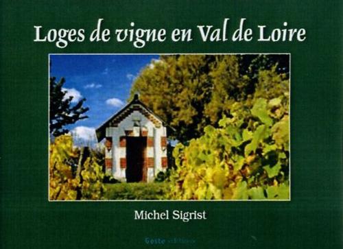 Loges de vigne en Val de Loire