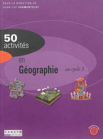 50 activités en geographie au cycle 3