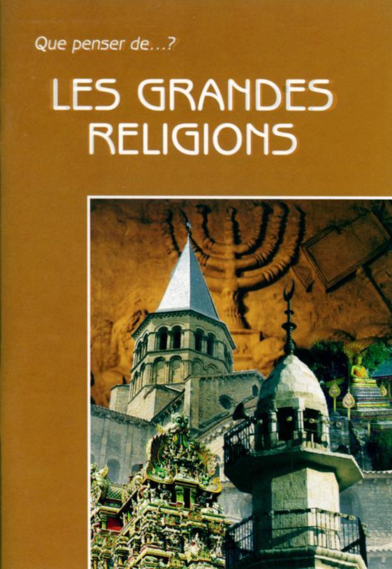 QUE PENSER DE... ? ; les grandes religions