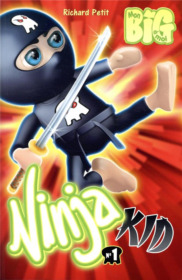 Ninja kid T.1 ; les Tchickens du général Tao