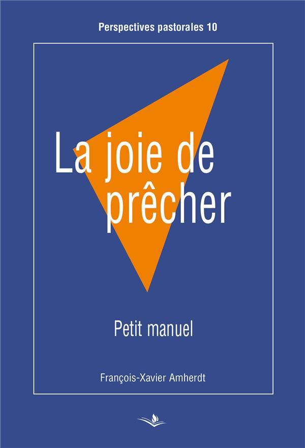 La joie de prêcher ; petit manuel