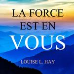 Vente AudioBook : La force est en vous  - Louise L. Hay