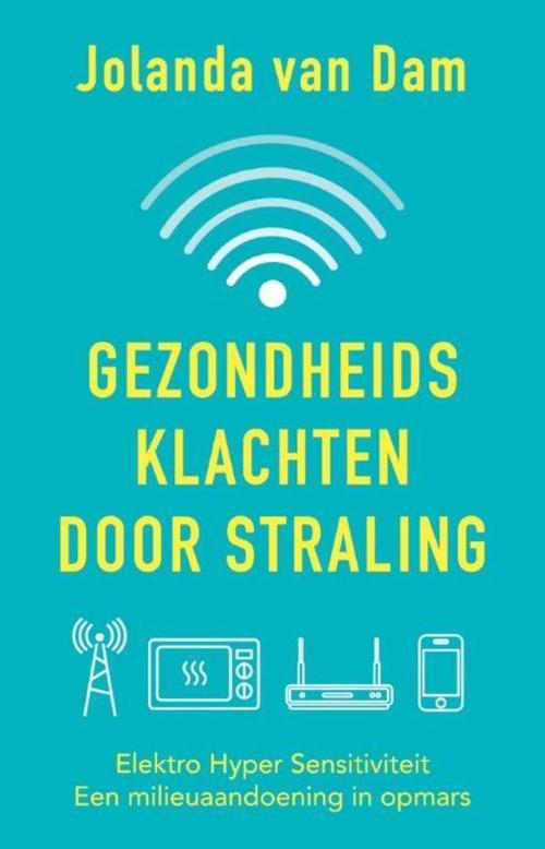 Gezondheidsklachten door straling - Jolanda van Dam - ebook