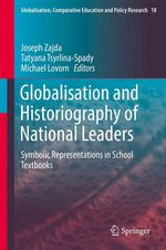 Globalisation and Historiography of National Leaders  - Tatyana Tsyrlina-Spady - Joseph Zajda - Michael Lovorn