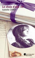 Vente EBooks : Le choix d'une vie  - Isabelle Chavy