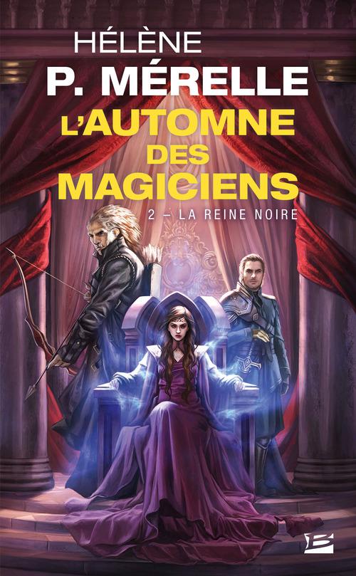 L'automne des magiciens T.2 ; la reine noire