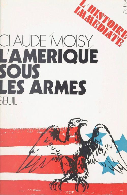L'Amérique sous les armes  - Claude Moisy