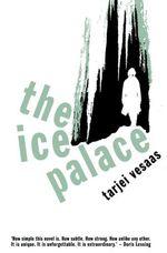 The Ice Palace  - Vesaas Tarjei