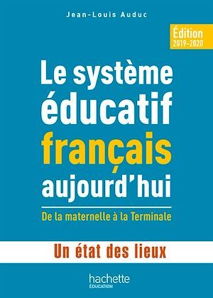 Le système éducatif français aujourd'hui ; de la maternelle à la terminale ; un état des lieux (édition 2019/2020)