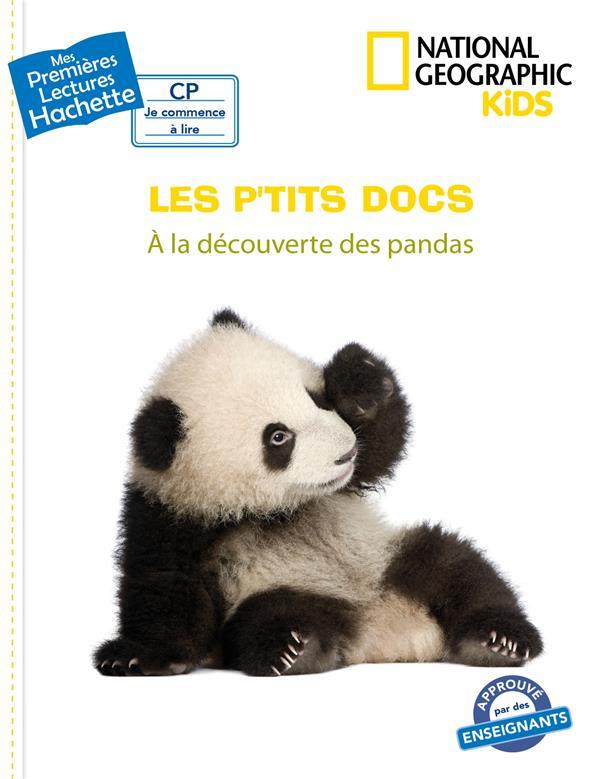 Mes premières lectures ; CP ; National Geographic kids ; les p'tits docs ; à la découverte des pandas