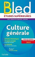 Vente EBooks : Bled Culture générale, examens et concours 2021  - Vincent Adoumié - Philippe Solal - Fabien Benezech - Alain Vignal