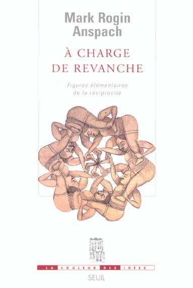 A CHARGE DE REVANCHE. FIGURES ELEMENTAIRES DE LA RECIPROCITE