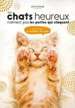 Les chats heureux n'aiment pas les portes qui claquent  - Jean Cuvelier