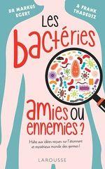Vente Livre Numérique : Les bactéries : amies ou ennemies ?  - Markus EGERT - Frank Thadeusz