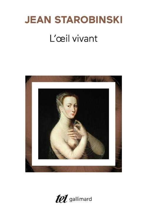 L'oeil vivant t.1 ; Corneille, Racine, La Bruyère, Rousseau, Stendhal