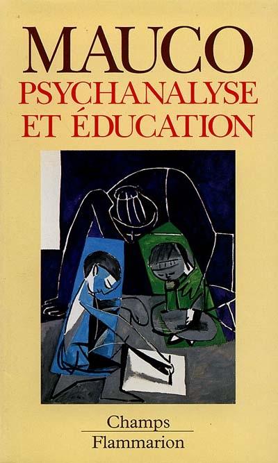 Psychanalyse et education - - ouvrage couronne par l'academie francaise