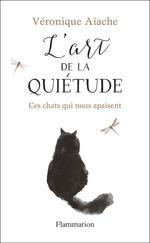 Vente Livre Numérique : L'art de la quiétude. Ces chats qui nous apaisent  - Véronique Aïache