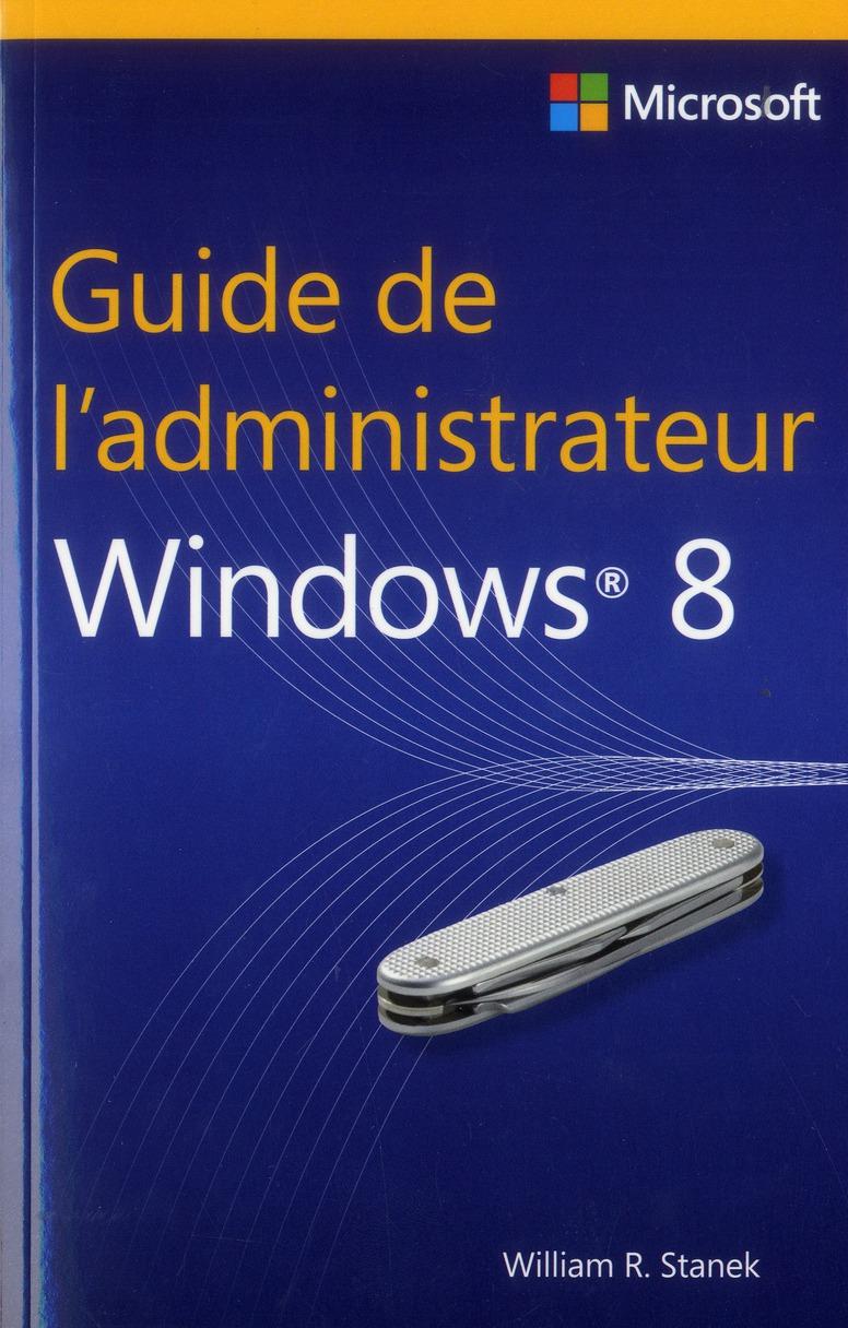 GUIDE DE L'ADMINISTRATEUR ; Windows 8