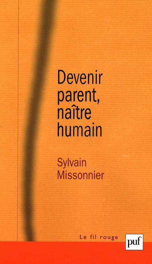 Vente EBooks : Devenir parent, naître humain  - Sylvain Missonnier