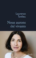 Nous aurons été vivants  - Laurence Tardieu - Laurence TARDIEU