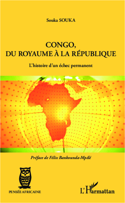 Congo, du royaume à la République ; l'histoire d'un échec permanent