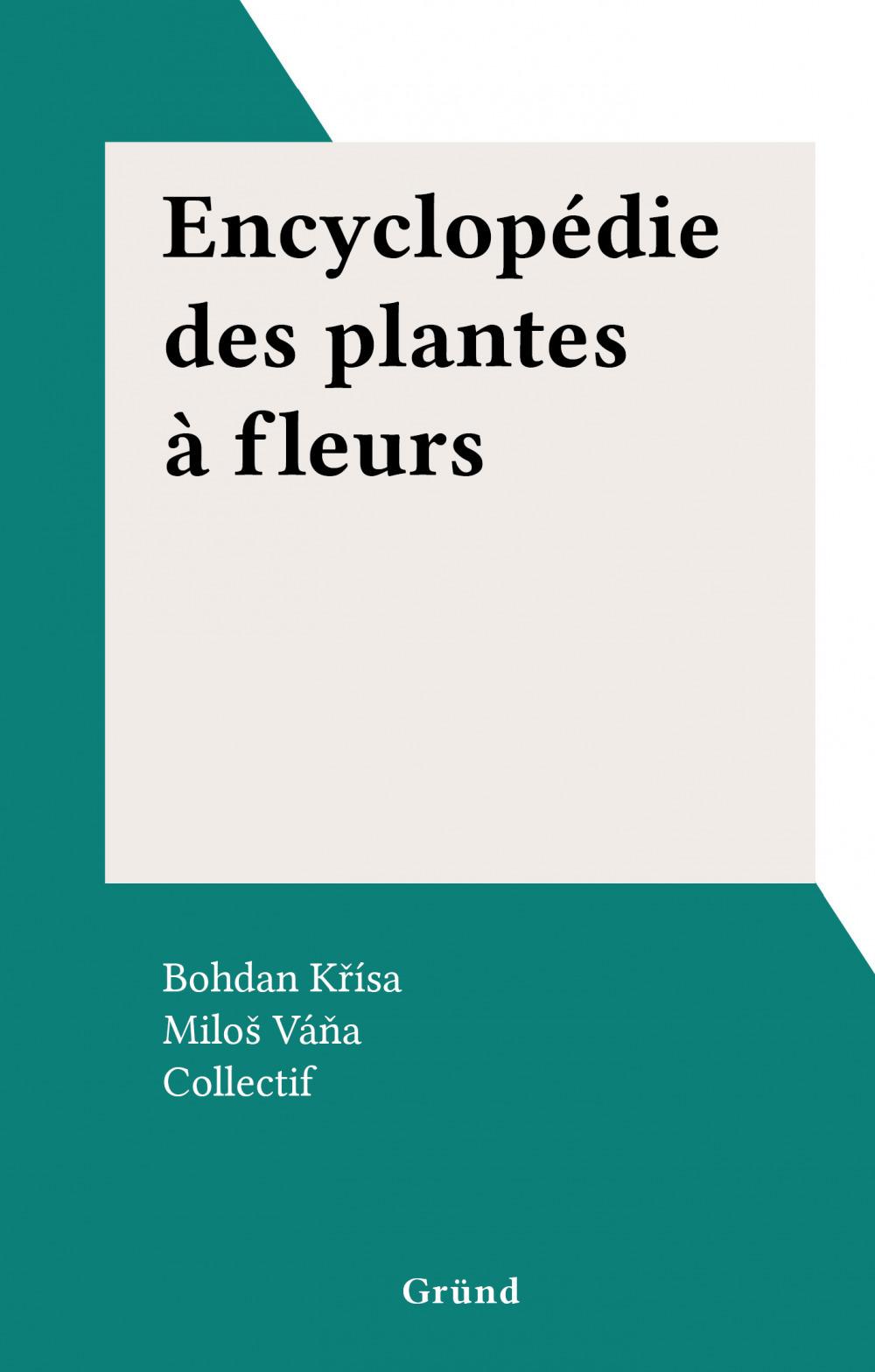 Encyclopédie des plantes à fleurs