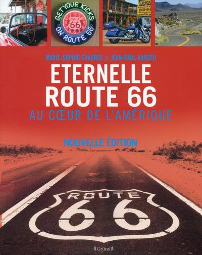 éternelle route 66 ; au coeur de l'Amérique