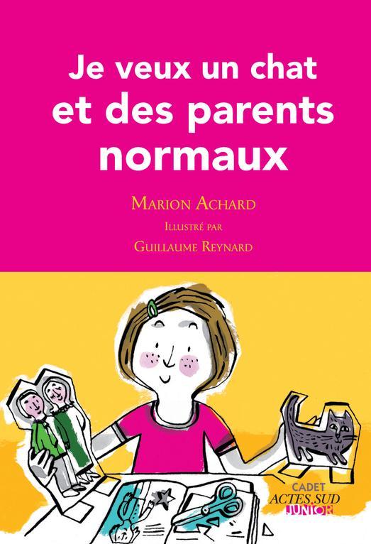 Je Veux Un Chat Et Des Parents Normaux !