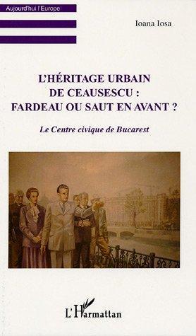 L'Héritage urbain de Ceausescu