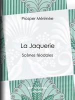 Vente Livre Numérique : La Jaquerie  - Prosper Mérimée