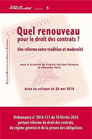 Quel renouveau pour le droit des contrats? une reforme entre tradition et modernite