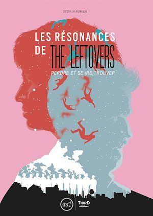 Les résonances de The Leftovers ; perdre et se (re)trouver
