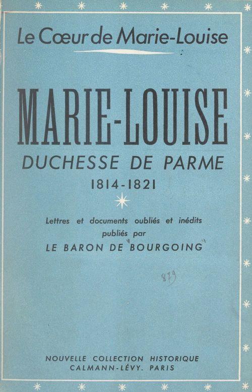 Le coeur de Marie-Louise  - Jean De Bourgoing