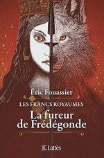 Vente Livre Numérique : La fureur de Frédégonde  - Éric Fouassier