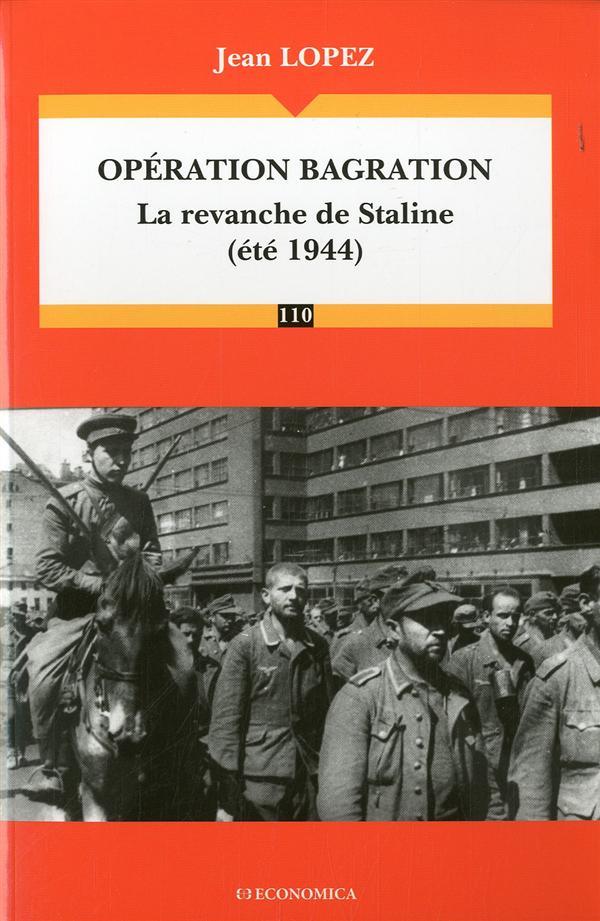 Operation bagration - la revanche de staline (ete 1944)
