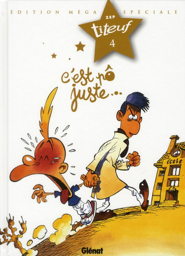 Titeuf T.4 ; C'Est Po Juste