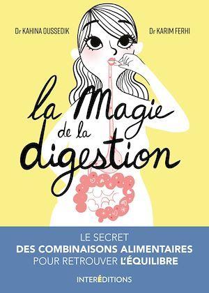 La magie de la digestion ; le secret des combinaisons alimentaires pour retrouver l'équilibre