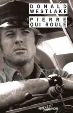 Pierre qui roule  - Donald Westlake